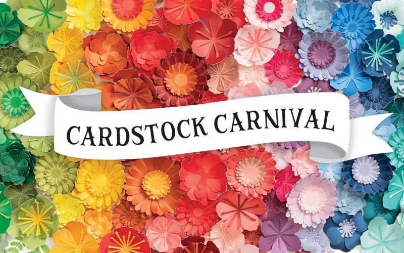 Close To My Heart's Cardstock Carnival